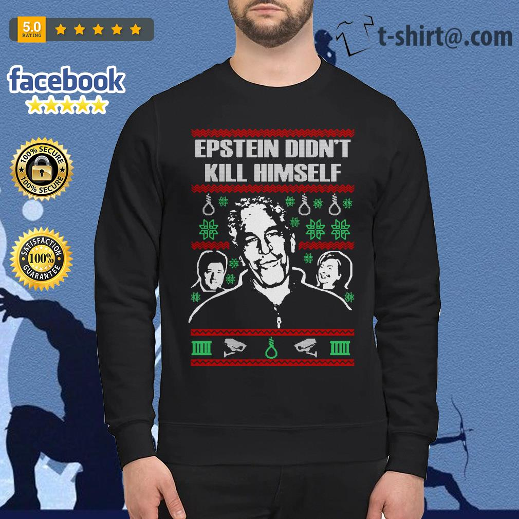 Epstein didn\u0027t kill himself ugly Christmas shirt, sweater