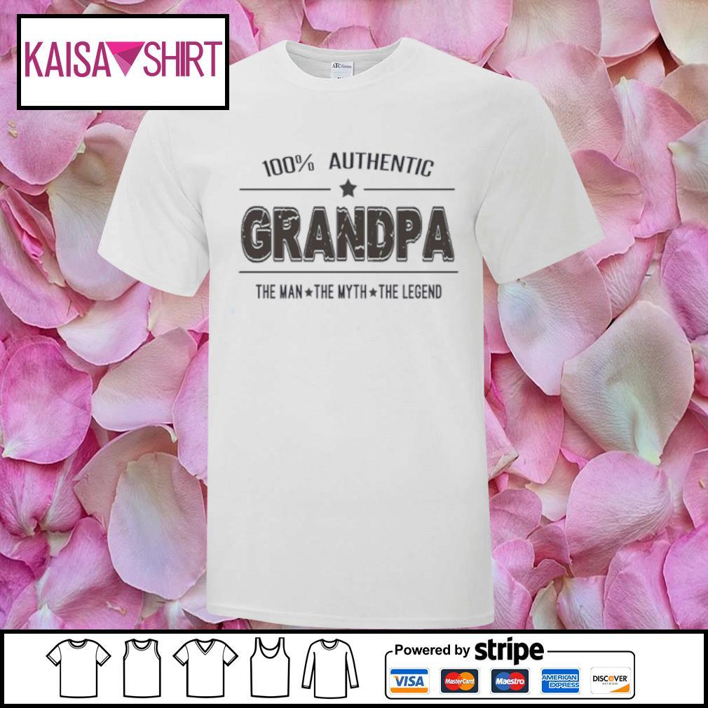 100% authentic grandpa the man the myth the legend shirt
