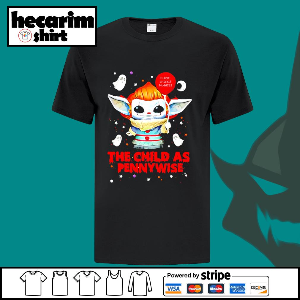Baby Yoda I love chickie nuggies the child as Pennywise Halloween shirt