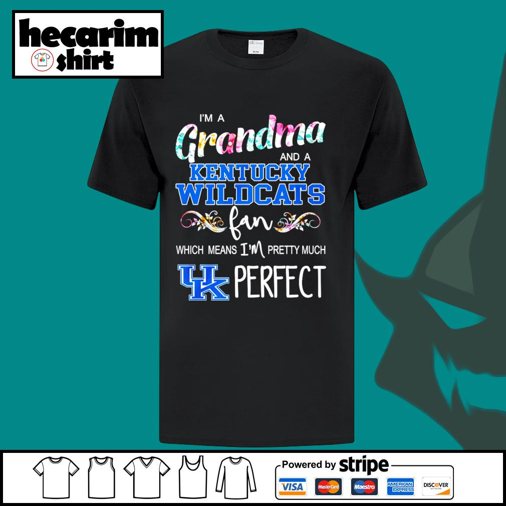 I'm a Grandma and a Kentucky Wildcats fan which means I'm pretty much perfect shirt