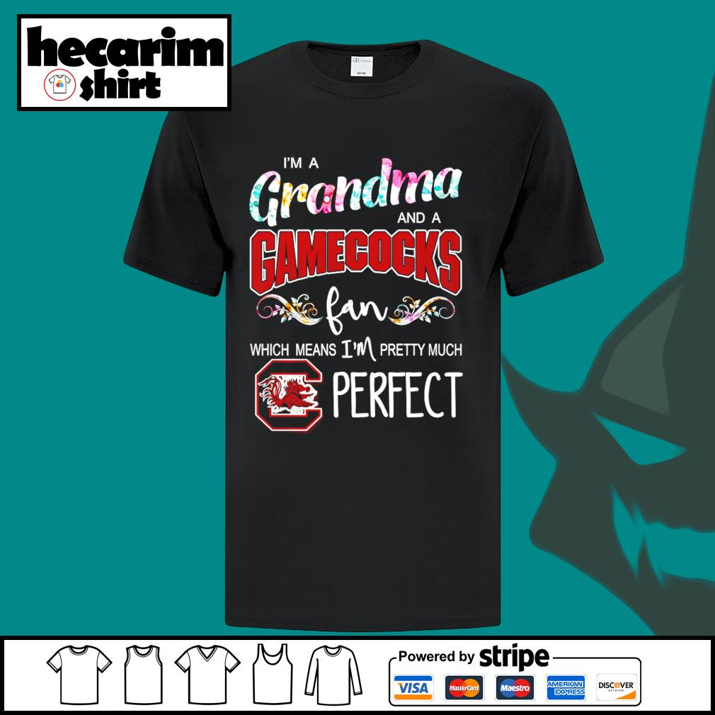 I'm a Grandma and a South Carolina Gamecocks fan which means I'm pretty much perfect shirt