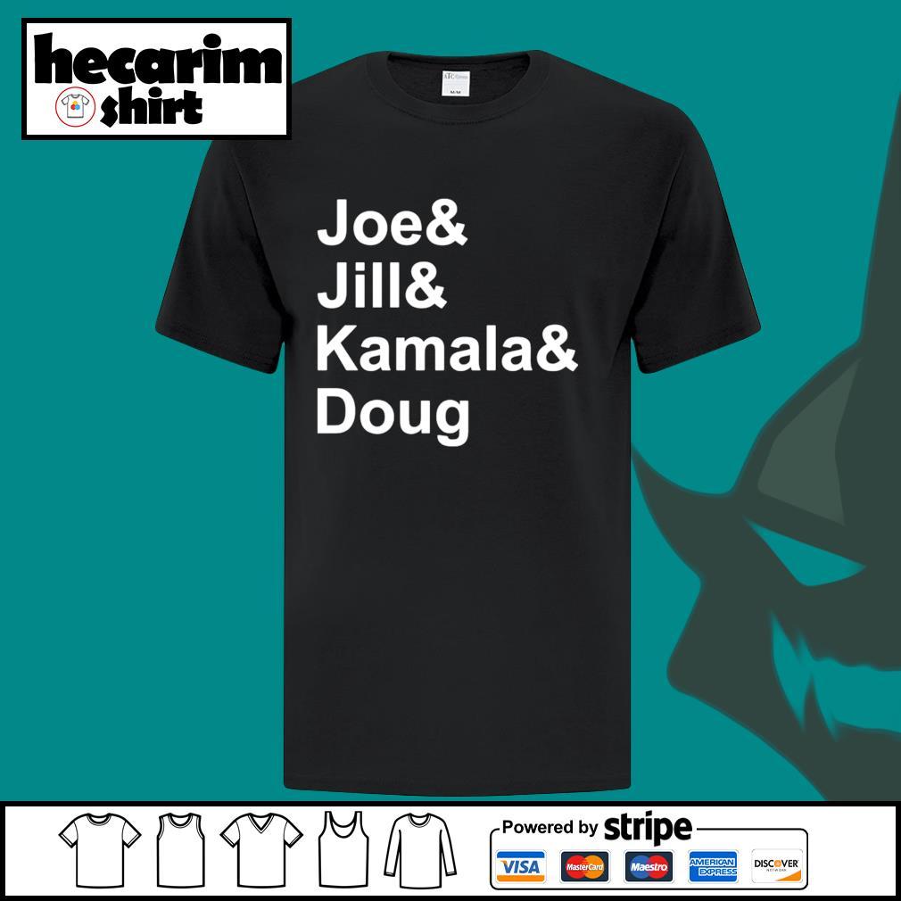 Joe and Jill and Kamala and Doug shirt
