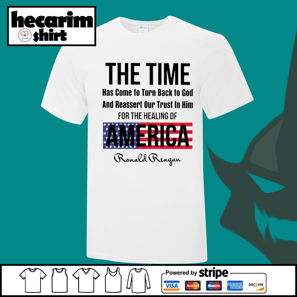 The time has come to turn back to god and reassert our trust in him for the healing of America shirt