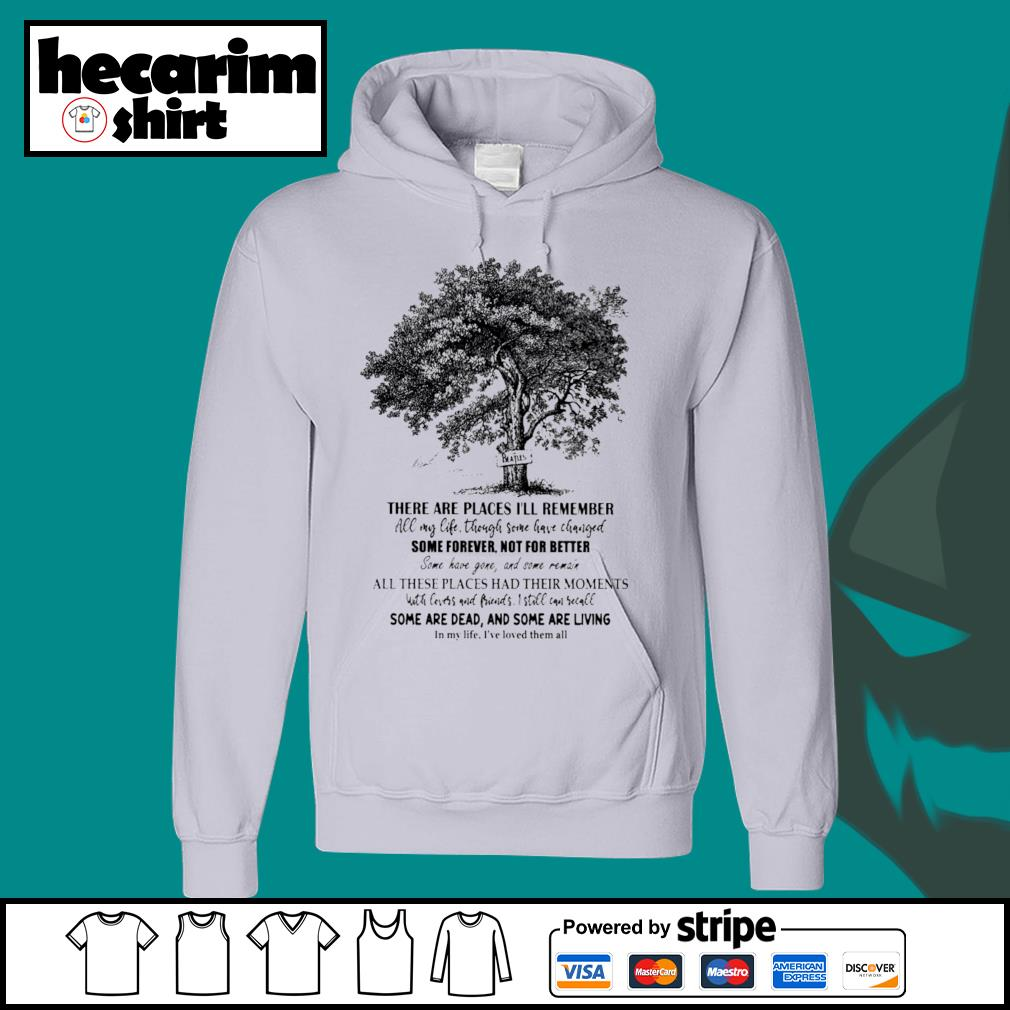 There are places I'll remember all my life though some have changed s Hoodie