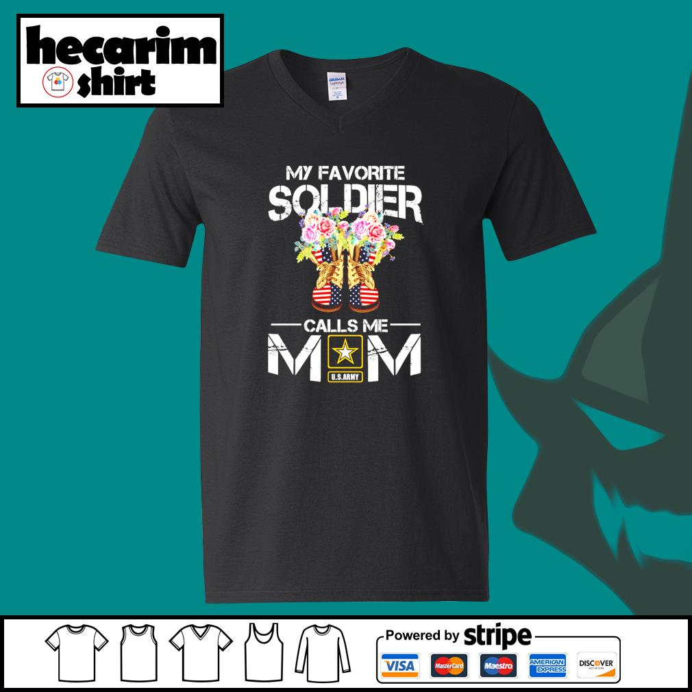 U.S.ARMY my favorite soldier calls me mom s V-neck-T-shirt