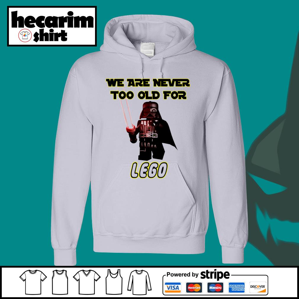Darth Vader we are never too old for lego s Hoodie