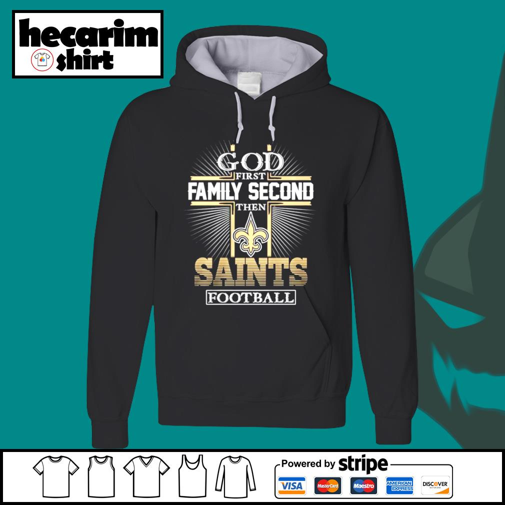 God first family second the New Orleans Saints football s Hoodie