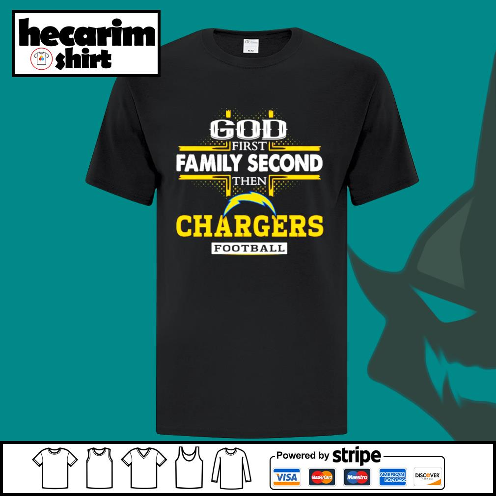 God first family second then Los Angeles Chargers football shirt