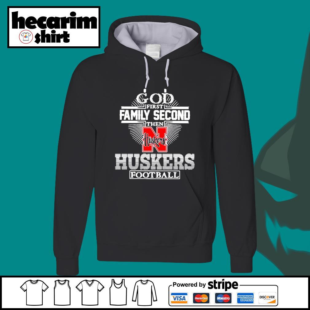 God first family second then Nebraska Huskers football s Hoodie