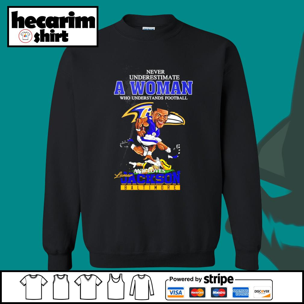 Never underestimate a woman who understands football and loves Lamar Jackson Baltimore s Sweater