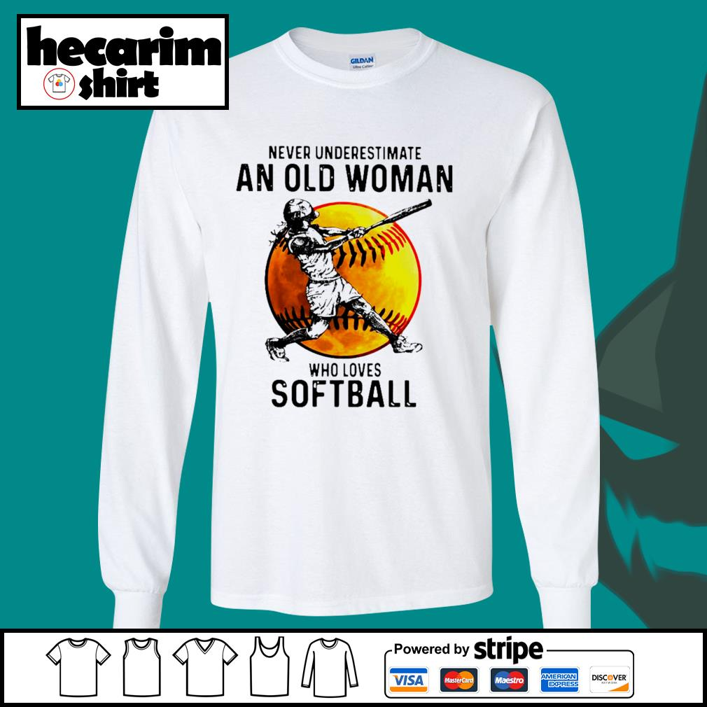 Never underestimate an old woman who loves softball s Long-Sleeves-Tee