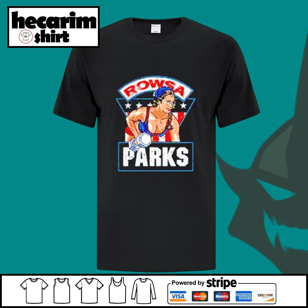 Rowsa parks shirt