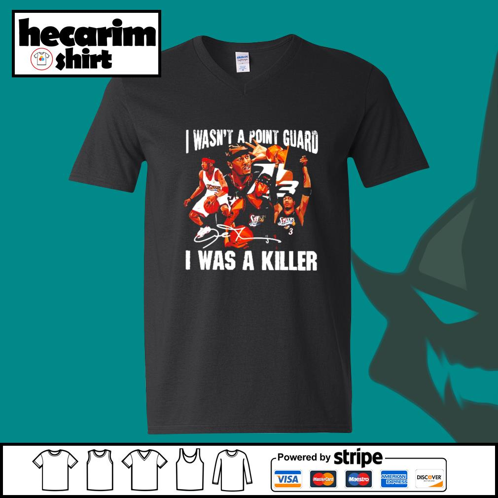 Sixers 3 I Wasn't A Point Guard I Was A Killer Shirt V-neck-T-shirt