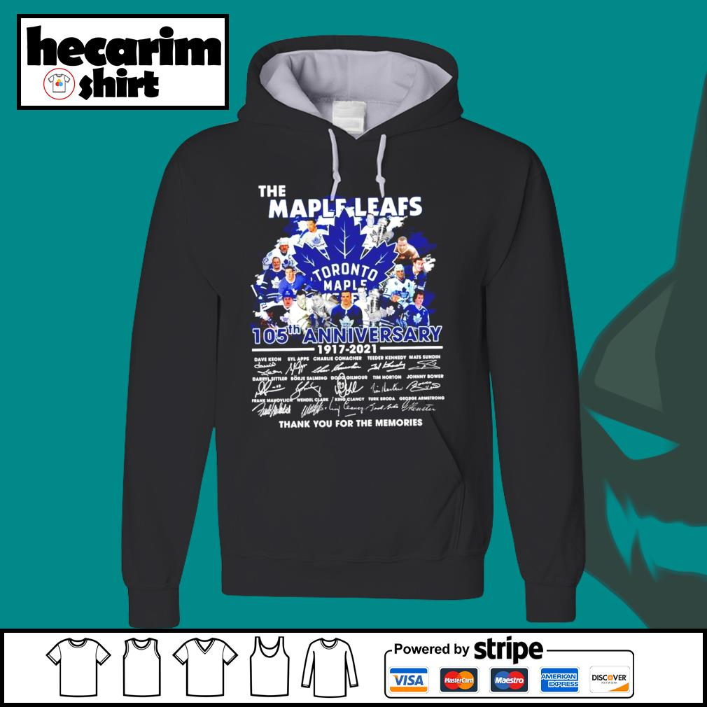 The Toronto Maple Leafs 105th anniversary 1917 2021 thank you for the memories s Hoodie
