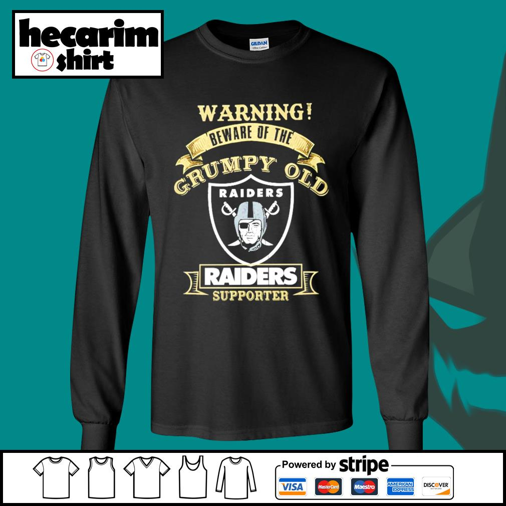 Warning beware of the grumpy old Oakland Raiders supporter s Long-Sleeves-Tee