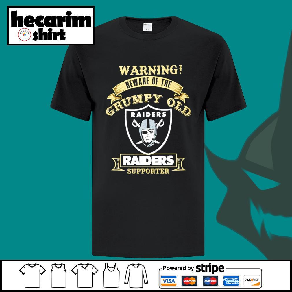 Warning beware of the grumpy old Oakland Raiders supporter shirt