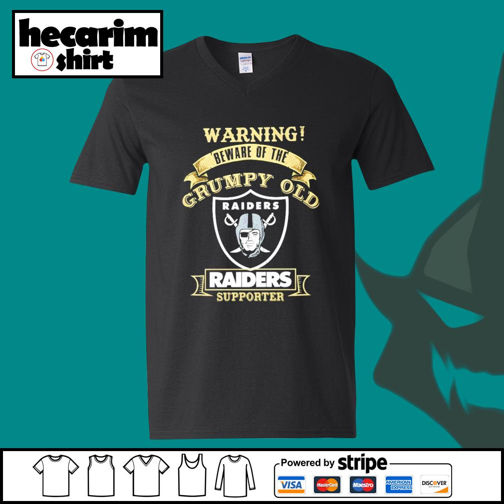 Warning beware of the grumpy old Oakland Raiders supporter s V-neck-T-shirt