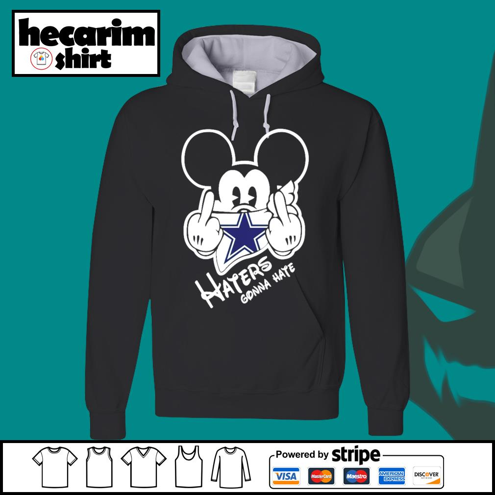 Mickey Dallas Cowboys haters gonna hate s Hoodie